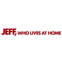 "This is the poster for ""JEFF WHO LIVES AT HOME""."